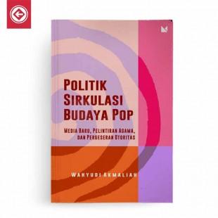 Politik Sirkulasi Budaya Pop