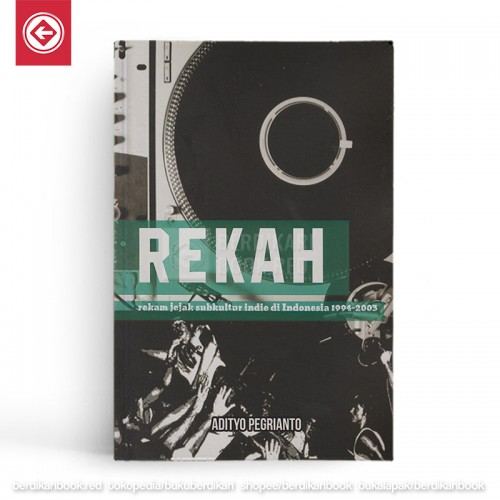 REKAH Rekam Jejak Subkultur Indie di Indonesia 1994-2003