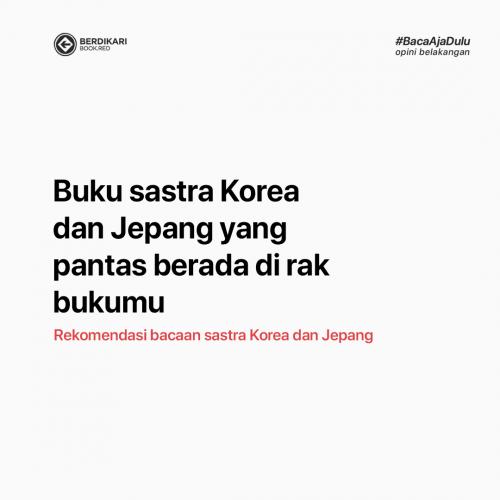 Rekomendasi Bacaan Sastra Korea dan Jepang