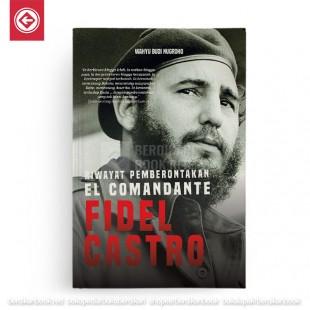 Riwayat Pemberontakan El Comandante Fidel Castro