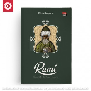 Rumi Kisah Hidup dan Pesan-pesannya