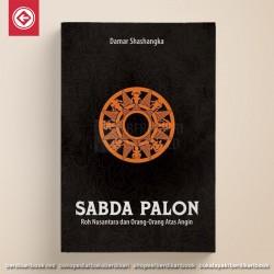 Sabda Palon 2: Roh Nusantara dan Orang-Orang Atas Angin