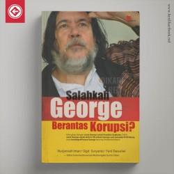 Salahkah George Berantas Korupsi?