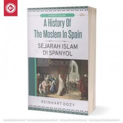 A History of the Moeslem In Spain Sejarah Islam di Spanyol