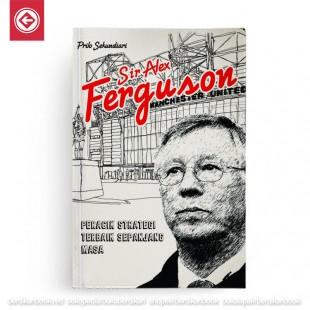 SIR ALEX FERGUSON Perancang Strategi Terbaik Sepanjang Masa