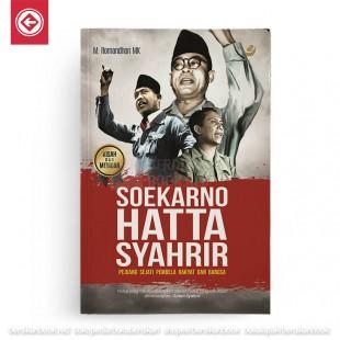 Soekarno Hatta Syahrir Pejuang Sejati Pembela Rakyat dan Bangsa
