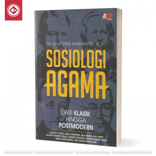 Sosiologi Agama dari Klasik hingga Postmodern