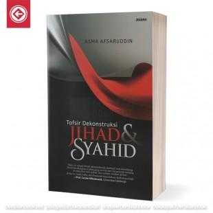Tafsir Dekonstruksi Jihad dan Syahid