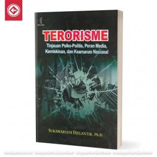 Terorisme Tinjauan Psiko Politis Peran Media Kemiskinan Dan Keamanan Nasioanal