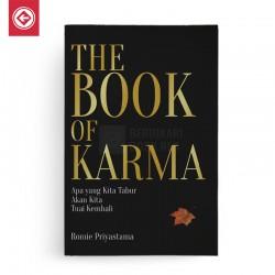 THE BOOK OF KARMA Apa yang kita tabur akan kita tuai kembali