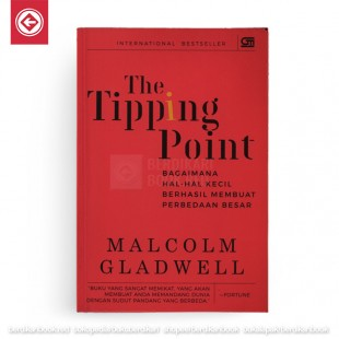 The Tipping Point Bagaimana Hal Hal Kecil Berhasil Membuat Perbedaan Besar