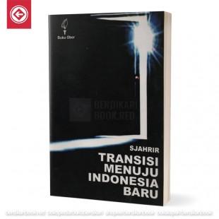 Transisi Menuju Indonesia Baru