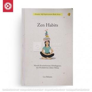 Zen Habits Meraih Kesederhanaan Kebahagiaan dan Produktivitas dalam Hidup