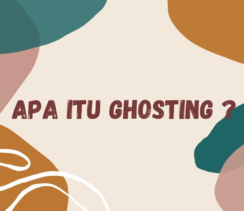 apa itu ghosting
