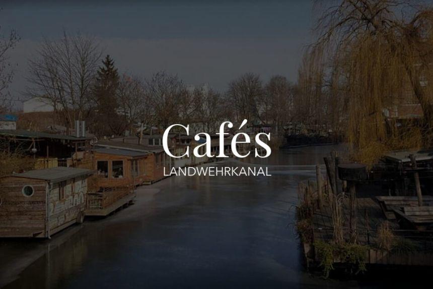 5 Best Coffee Shops on the Landwehrkanal in Berlin
