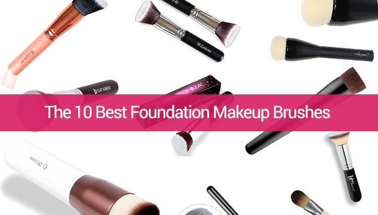 10 Best Foundation Brushes for 2018