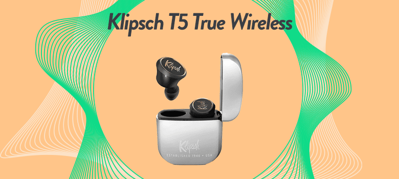 Best True Wireless Earbuds Under $150