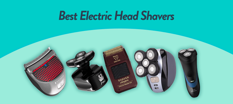 Top Rated 5 Best Electric Head Shaver In 2020 Reviews and Guide