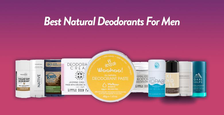 10 Best Natural Deodorant for Men That Actually Work! Best Men's Deodorant without Aluminum 2020