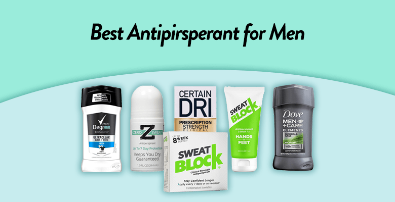 06 Best Antiperspirant For Excessive Sweating For Men In 2020 – Reviews and Guide