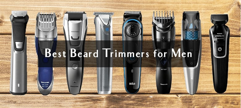 8 Best Beard Trimmer for Men In 2020 – Reviews and Buyer's Guide