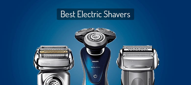 10 Best Electric Shaver For Men 2020 – Top Rated Electric Razors Guide