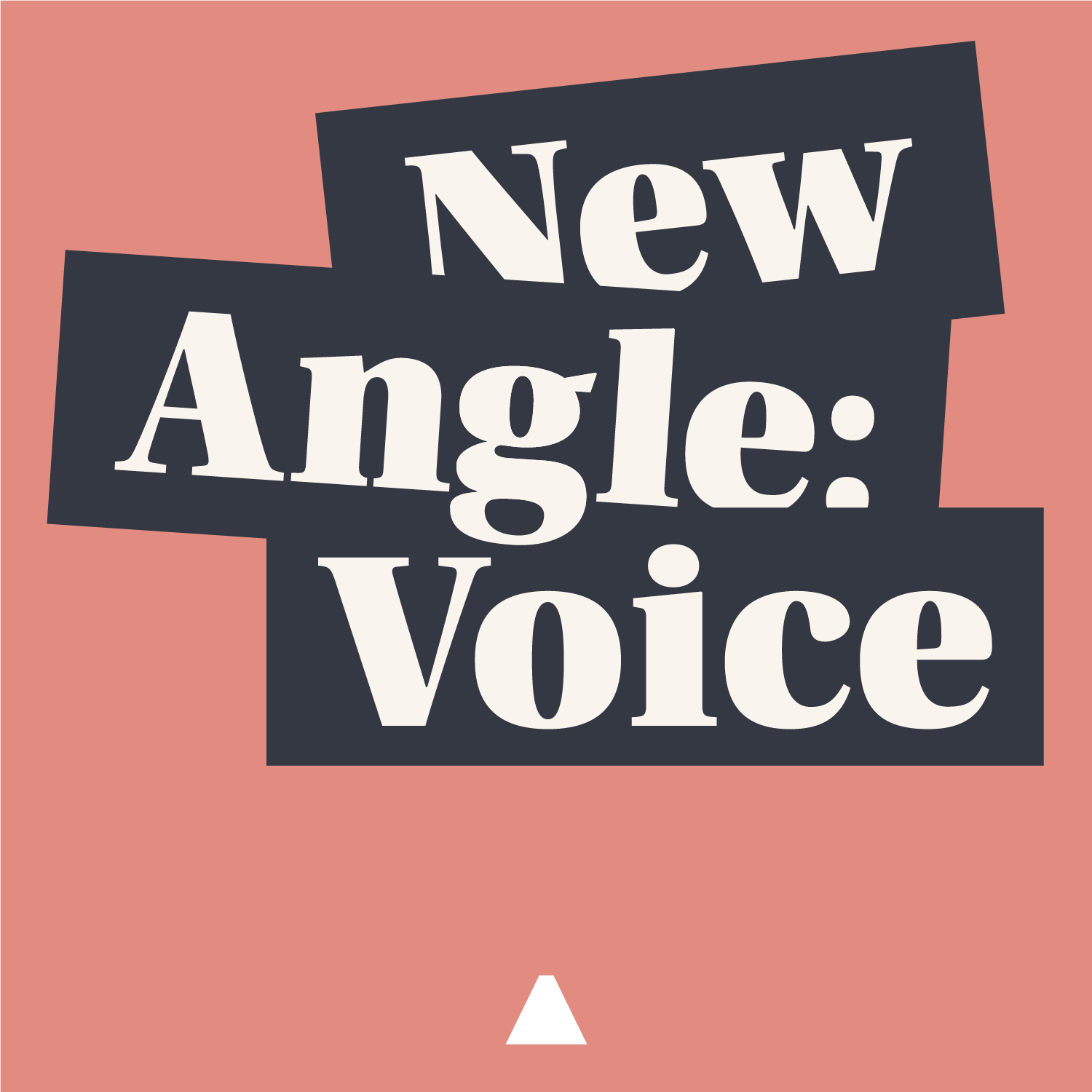 New Angle: Voice, a BWAF podcast