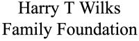 Harry T Wilks Family Foundation
