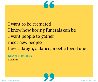 Death by Sean Hughes, one of the best funny funeral poems