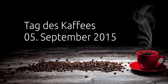 Tag des Kaffee am 05. September 2015