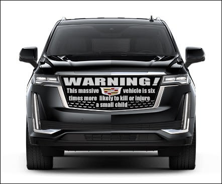 """Car with a warning: """"This massive vehicle is six times more likely to kill or injure a small child."""""""