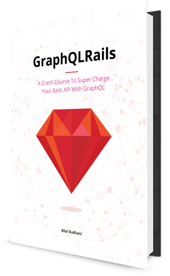 GraphQLRails Ebook - Learn How To Super Charge Your Rails API With GraphQL