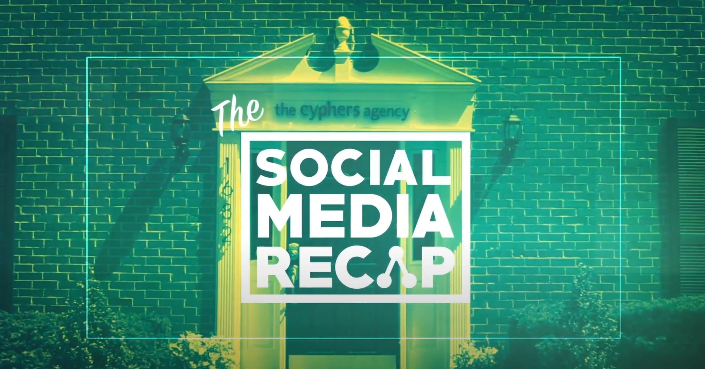 The Social Media Recap