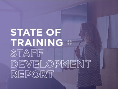 State of Training + Staff Development Report