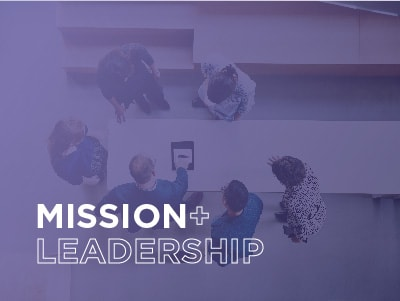 Mission + leadership