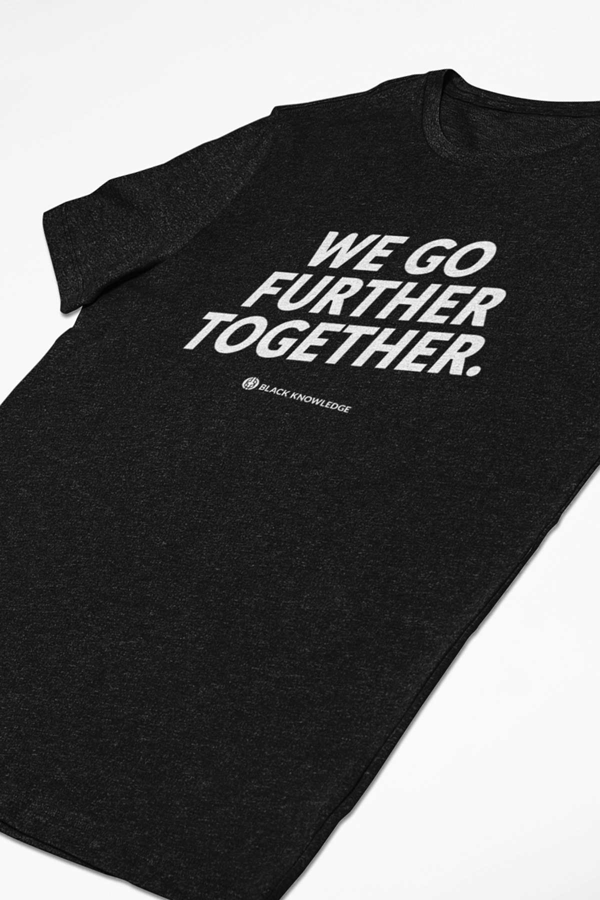 We Go Further Together Tee