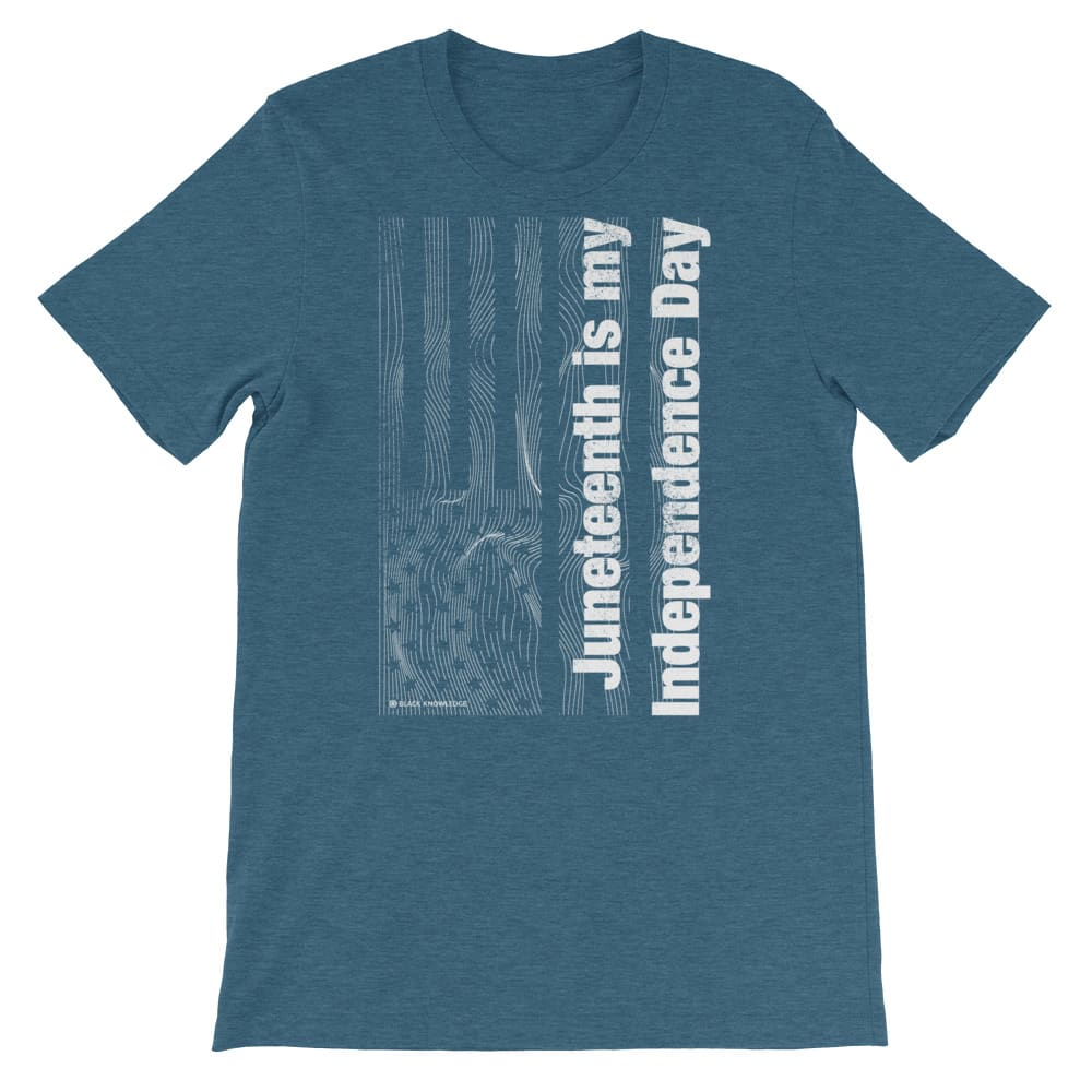 Juneteenth is my Independence Day Tee
