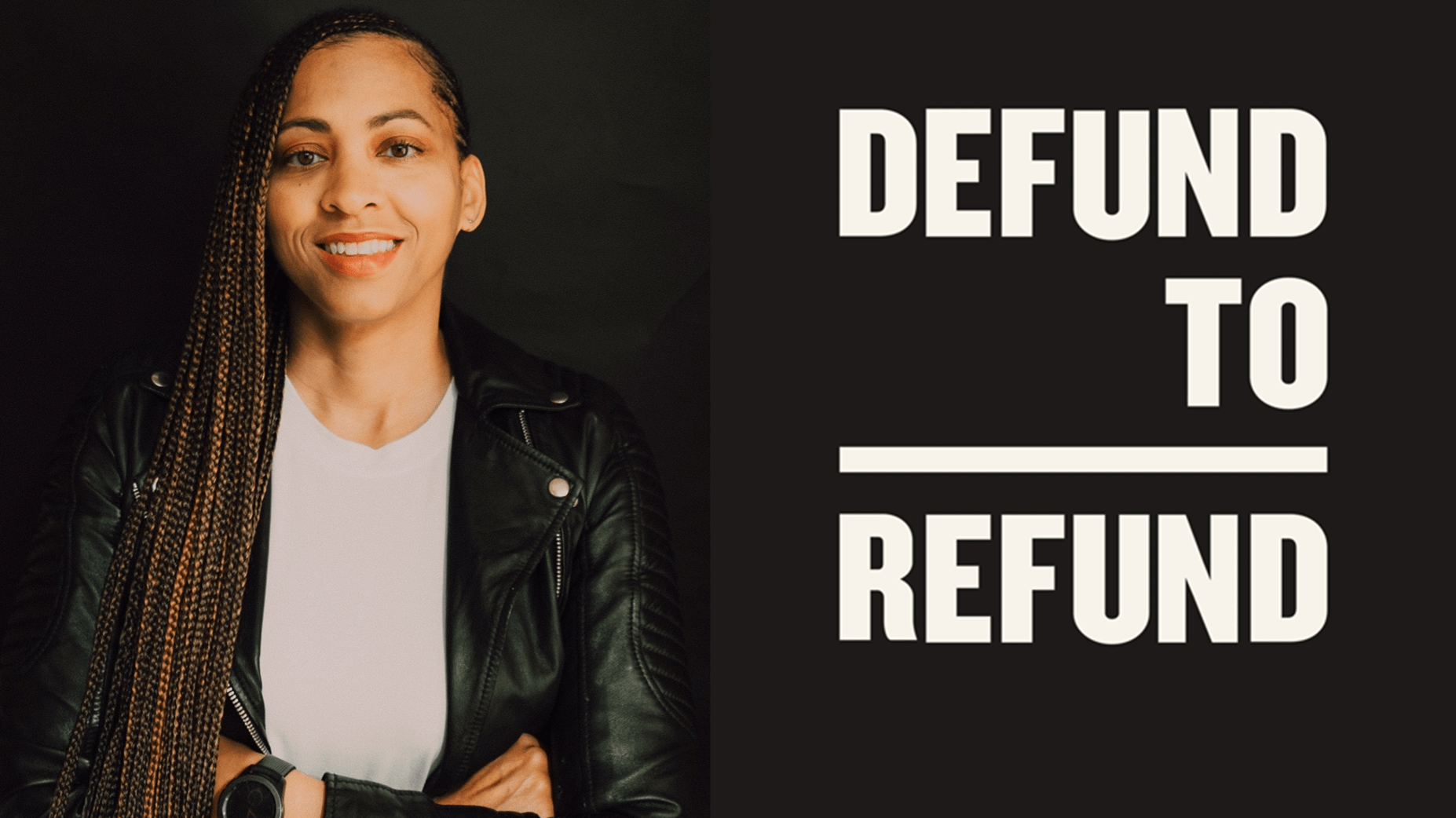 The Defund To Refund Project Is Resetting The Conversation Around Police Reform