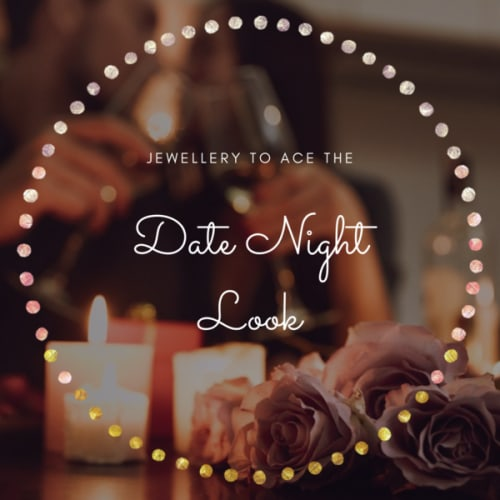 How to Pick the Best Jewellery for a Date
