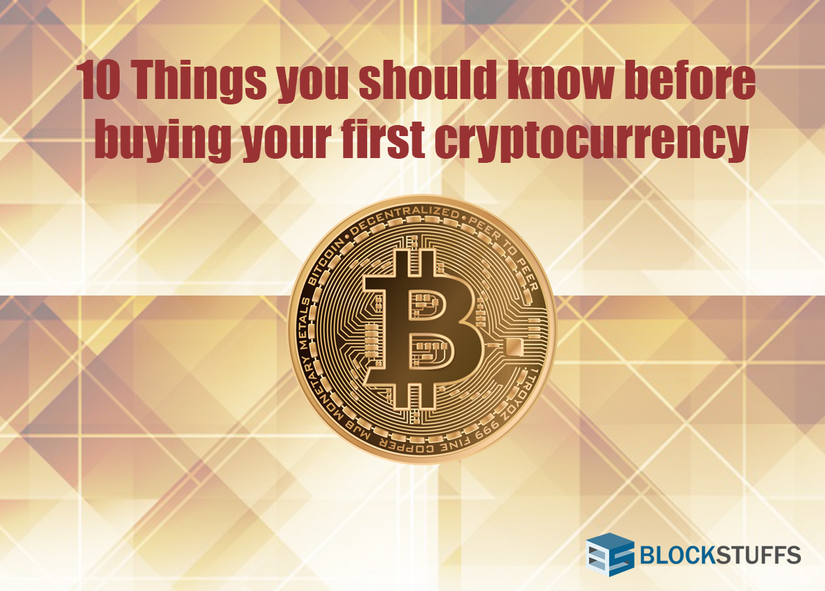 10 things you should know before investing in cryptocurrencies