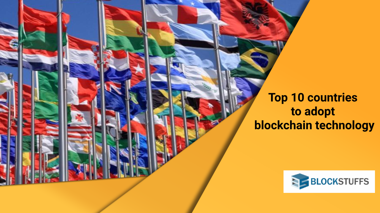 Top 10 countries to adopt blockchain technology