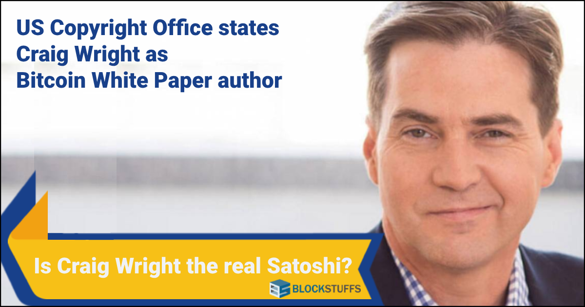 US Copyright Office Claims Craig Wright Authored Bitcoin White Paper: Is Craig Wright the real Satoshi?