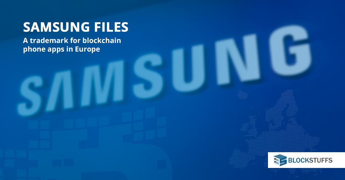 Samsung files a trademark for blockchain phone apps in Europe