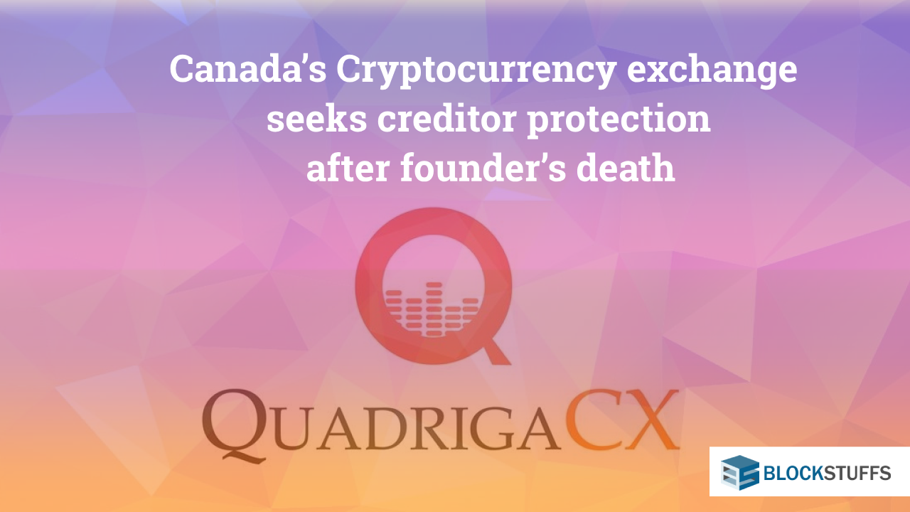 Canada's Cryptocurrency Exchange Seeks Creditor Protection After Founder's Death