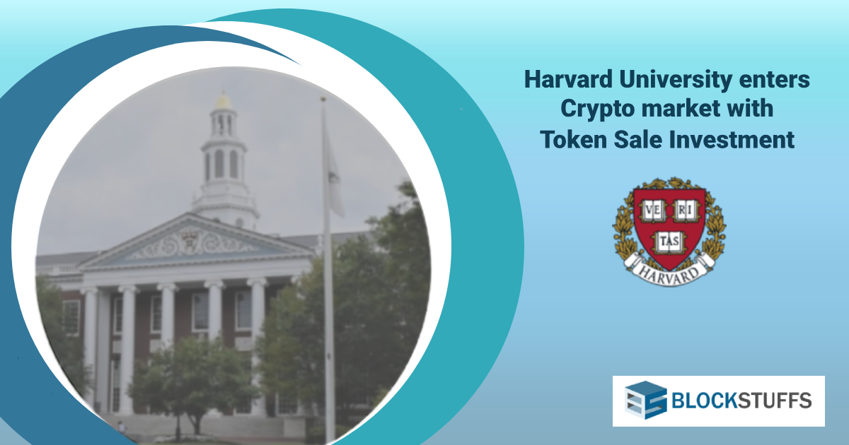 Harvard University enters Crypto market with Token Sale Investment