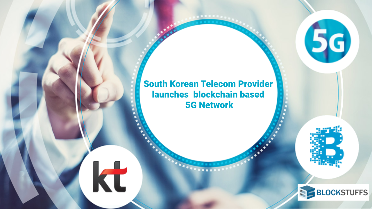 South Korea Telecom Provider launches  blockchain based 5G Network