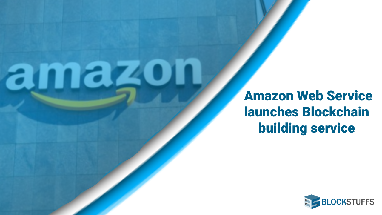 Amazon Web Services Opens Blockchain Building Service