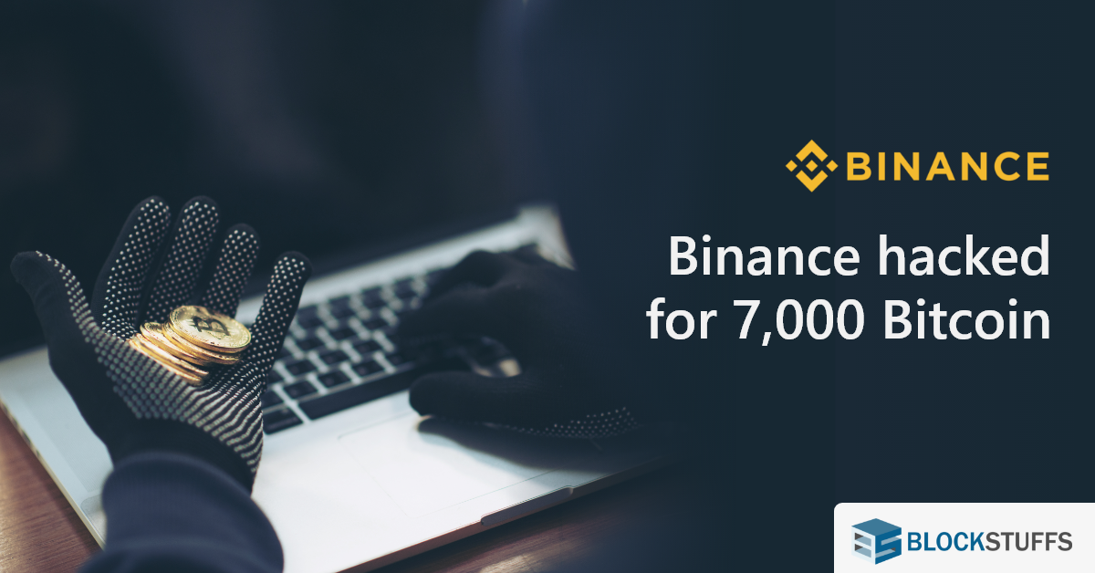 Binance hacked for 7000 Bitcoin