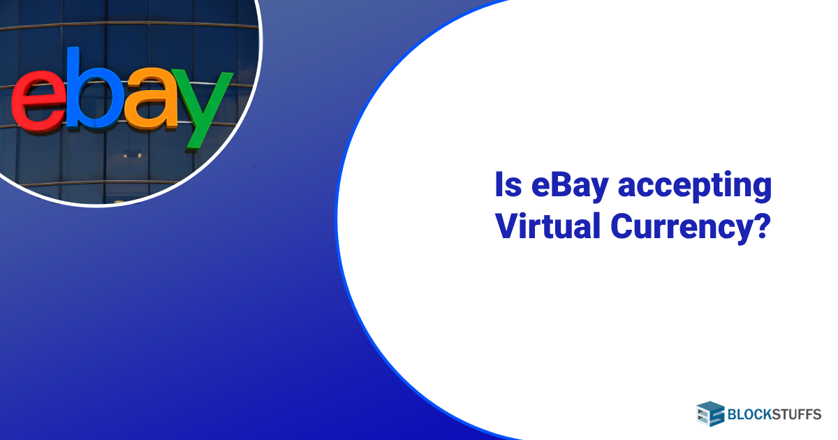 Is eBay accepting virtual currency?