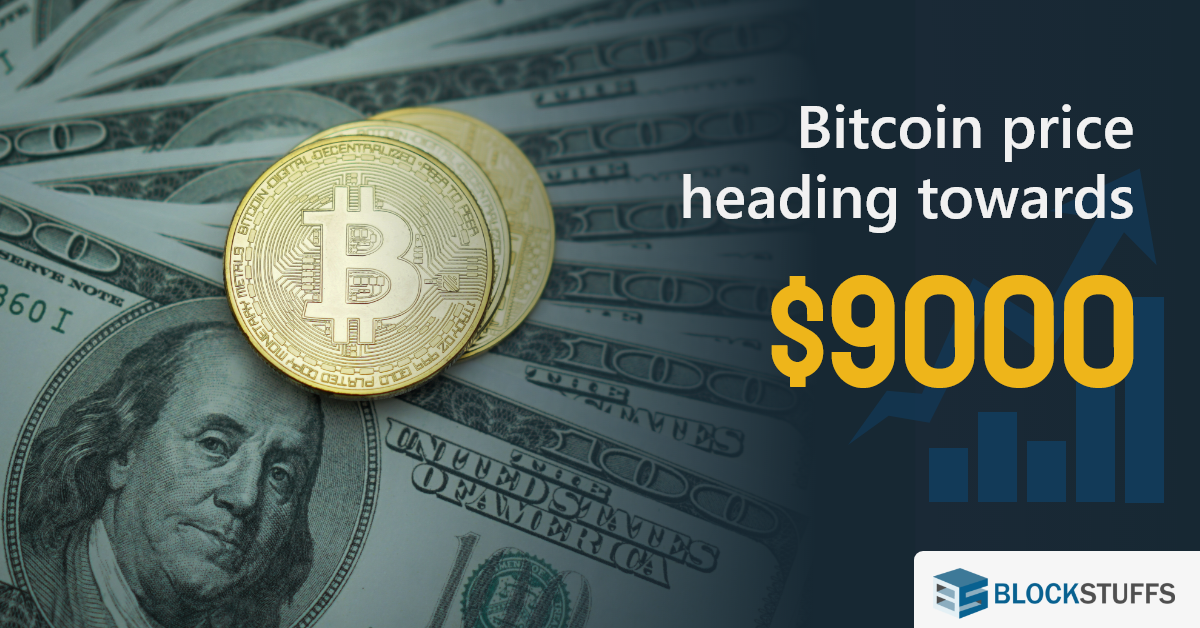 Bitcoin price heading towards USD 9000